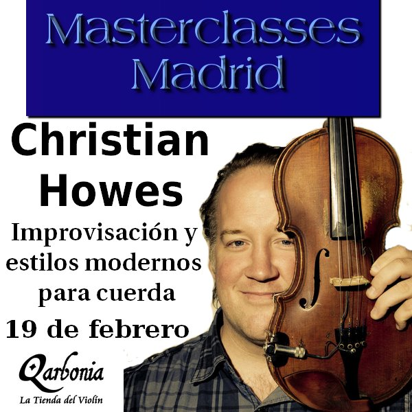 CHRISTIAN HOWES MASTERCLASSES QARBONIA